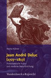 Jean Andre Deluc (1727-1817): Protestantische Kultur Und Moderne Naturforschung