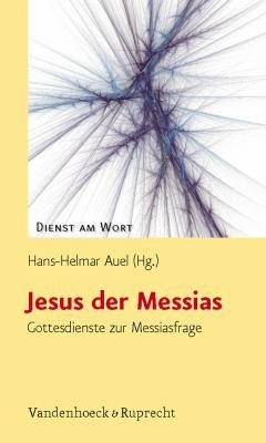 Jesus Der Messias: Gottesdienste Zur Messiasfrage 9783525595282