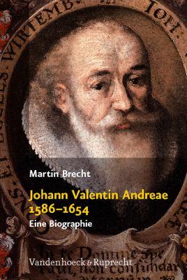 Johann Valentin Andreae 1586-1654: Eine Biographie 9783525553343