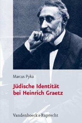 Judische Identitat Bei Heinrich Graetz 9783525569948