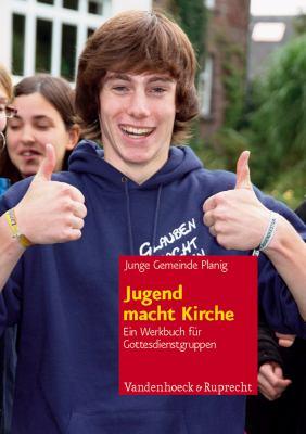 Jugend Macht Kirche: Ein Werkbuch Fur Gottesdienstgruppen 9783525630334