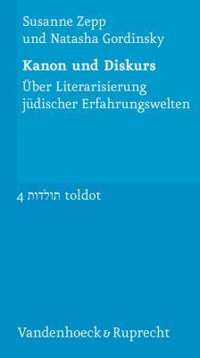 Kanon Und Diskurs: Uber Literarisierung Judischer Erfahrungswelten. Mit Einem Vorwort Von Dan Diner 9783525350935
