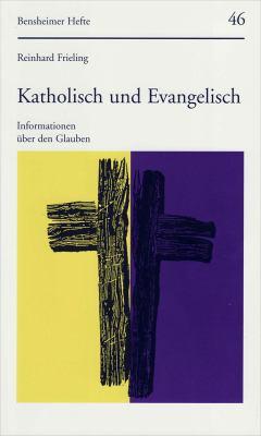 Katholisch Und Evangelisch: Informationen Uber Den Glauben 9783525871218