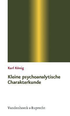 Kleine Psychoanalytische Charakterkunde 9783525014172
