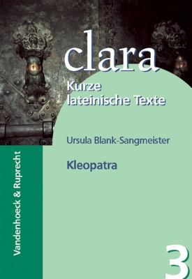 Kleopatra: Clara. Kurze Lateinische Texte 9783525717028
