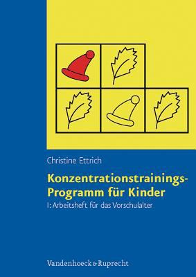 Konzentrationstrainings-Programm Fur Kinder. Arbeitsheft I: Vorschulalter 9783525458082