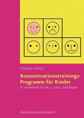 Konzentrationstrainings-Programm Fur Kinder. Arbeitsheft III: 3. Und 4. Schulklasse 9783525458129
