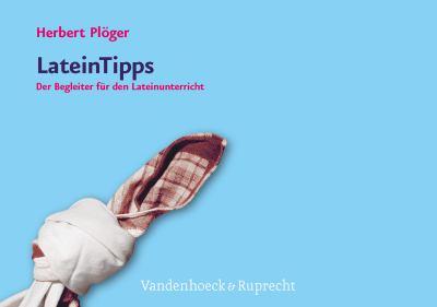 Lateintipps: Der Begleiter Fur Den Lateinunterricht 9783525712870