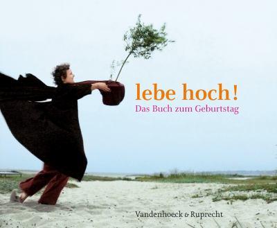 Lebe Hoch!: Das Buch Zum Geburtstag