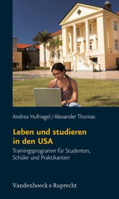 Leben Und Studieren in Den USA: Trainingsprogramm Fur Studenten, Schuler Und Praktikanten 9783525490648