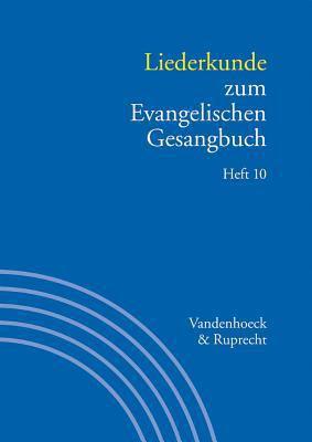Liederkunde Zum Evangelischen Gesangbuch. Heft 10 9783525503331