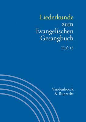 Liederkunde Zum Evangelischen Gesangbuch. Heft 13 9783525503379