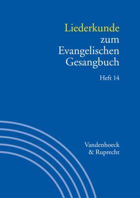 Liederkunde Zum Evangelischen Gesangbuch. Heft 14 9783525503386
