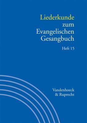 Liederkunde Zum Evangelischen Gesangbuch. Heft 15 9783525503393