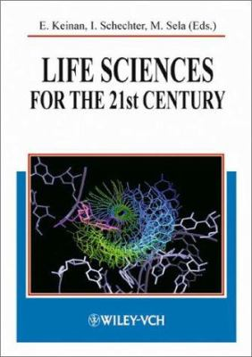 Life Sciences for the 21st Century 9783527305889
