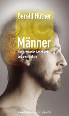 Manner - Das Schwache Geschlecht Und Sein Gehirn 9783525404201