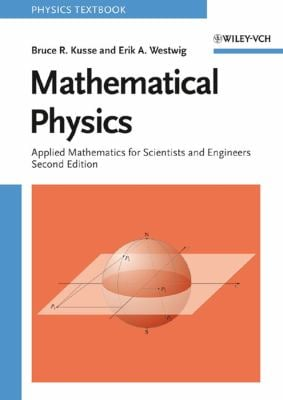 Mathematical Physics: Applied Mathematics for Scientists and Engineers 9783527406722