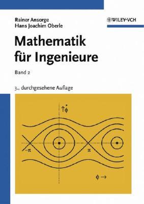 Mathematik Fr Ingenieure: Band 2: Differential- Und Integralrechnung Mehrerer Variabler, Gewhnliche Differentialgleichungen, Partielle Different 9783527404445