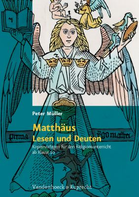 Matthaus - Lesen Und Deuten: Kopiervorlagen Fur Den Religionsunterricht AB Klasse 10 9783525581742