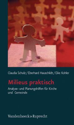 Milieus Praktisch: Analyse- Und Planungshilfen Fur Kirche Und Gemeinde 9783525600078