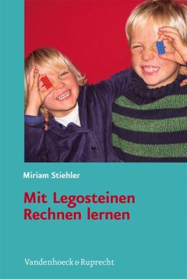 Mit Legosteinen Rechnen Lernen: Mathematisches Verstandnis Kindgerecht Fordern 9783525701041