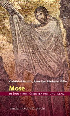 Mose in Judentum, Christentum Und Islam 9783525630181