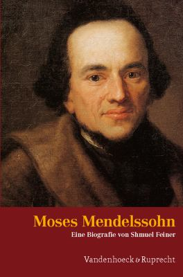 Moses Mendelssohn: Ein Judischer Denker in Der Zeit Der Aufklarung. Mit Einem Vorwort Von Dan Diner. Aus Dem Hebraischen Von Inge Yassur 9783525350973