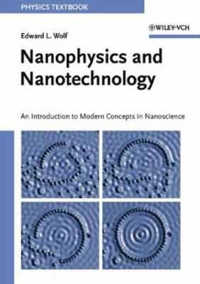 Nanophysics and Nanotechnology: An Introduction to Modern Concepts in Nanoscience 9783527404070