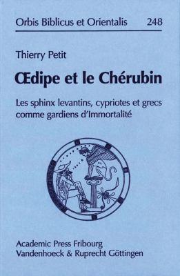 Oedipe Et Le Cherubin: Les Sphinx Levantins, Cypriotes Et Grecs Comme Gardiens D'Immortalite 9783525543696
