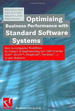 Optimising Business Performance with Standard Software Systems: How to Reorganise Workflows by Chance of Implementing New Erp-Systems (SAP, BAAN, Peop 9783528057657