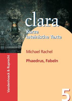 Phaedrus, Fabeln: Clara. Kurze Lateinische Texte 9783525717042