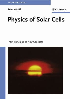 Physics of Solar Cells: From Principles to New Concepts 9783527404285