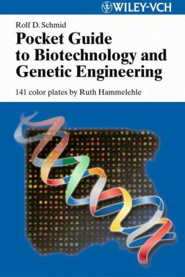 Pocket Guide to Biotechnology and Genetic Engineering 9783527308958