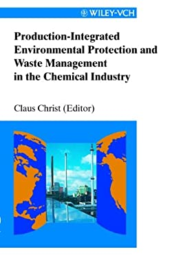 Production-Integrated Environmental Protection and Waste Management in the Chemical Industry 9783527288540