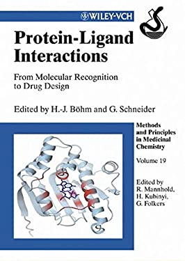 Protein-Ligand Interactions: From Molecular Recognition to Drug Design 9783527305216
