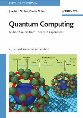 Quantum Computing: A Short Course from Theory to Experiment 9783527407873