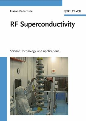 RF Superconductivity: Science, Technology and Applications 9783527405725