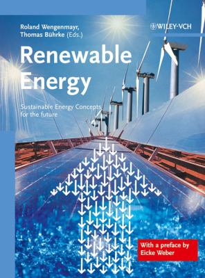 Renewable Energy: Sustainable Energy Concepts for the Future 9783527408047
