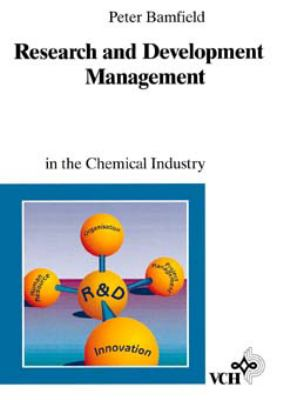 Research and Development Management in the Chemical Industry 9783527287789