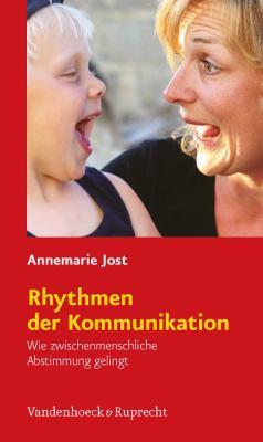 Rhythmen Der Kommunikation: Wie Zwischenmenschliche Abstimmung Gelingt 9783525404171