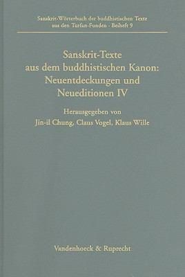Sanskrit-Texte Aus Dem Buddhistischen Kanon: Neuentdeckungen Und Neueditionen: Vierte Folge 9783525261606