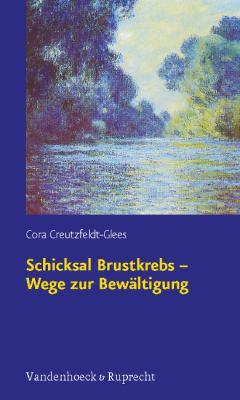 Schicksal Brustkrebs - Wege Zur Bewaltigung 9783525453711