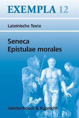 Seneca, Epistulae Morales: Texte Mit Erlauterungen. Arbeitsauftrage, Begleittexte, Lernwortschatz 9783525716298