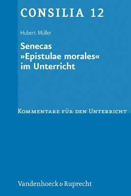 Senecas Epistulae Morales Im Unterricht 9783525256565