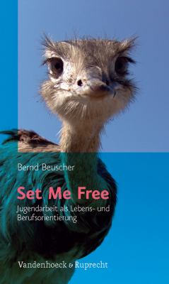Set Me Free: Jugendarbeit als Lebens- Und Berufsorientierung 9783525580295