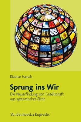 Sprung Ins Wir: Die Neuerfindung Von Gesellschaft Aus Systemischer Sicht 9783525404270