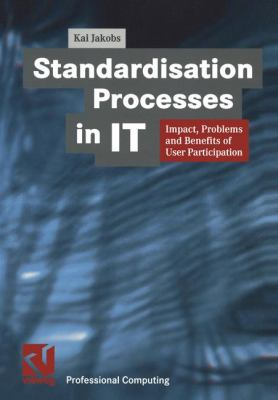 Standardisation Processes in It: Impact, Problems and Benefits of User Participation 9783528056896