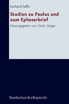 Studien Zu Paulus Und Zum Epheserbrief 9783525530931