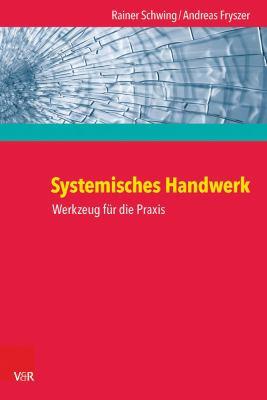 Systemisches Handwerk: Werkzeug Fur Die Praxis 9783525453728