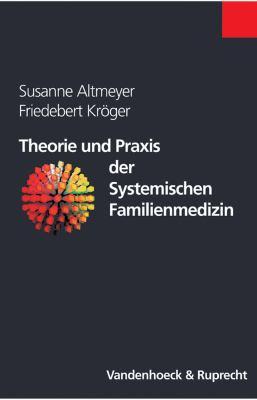 Theorie Und Praxis Der Systemischen Familienmedizin 9783525461730